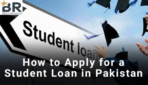 How to Apply for a Student Loan in Pakistan